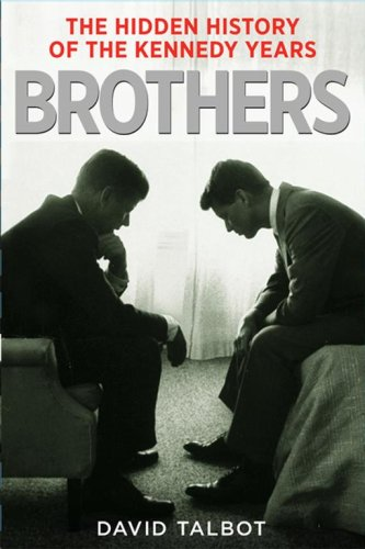 9780743269186: Brothers: The Hidden History of the Kennedy Years