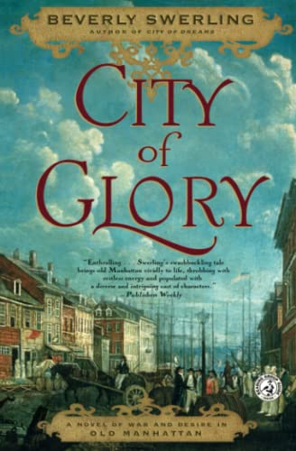 City of Glory: A Novel of War: Swerling, Beverly