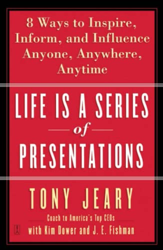 9780743269254: Life Is a Series of Presentations: Eight Ways to Inspire, Inform, and Influence Anyone, Anywhere, Anytime