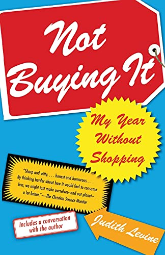 9780743269360: Not Buying It: My Year Without Shopping