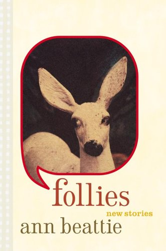 Follies - New Stories: Beattie, Ann