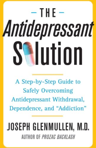 9780743269735: The Antidepressant Solution: A Step-by-Step Guide to Safely Overcoming Antidepressant Withdrawal, Dependence, and