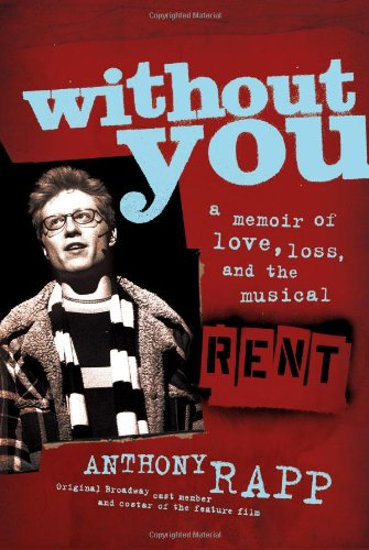 9780743269766: Without You: A Memoir of Love, Loss, and the Musical Rent