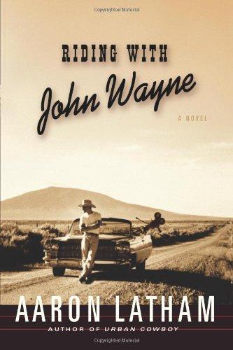 Riding With John Wayne: Latham, Aaron