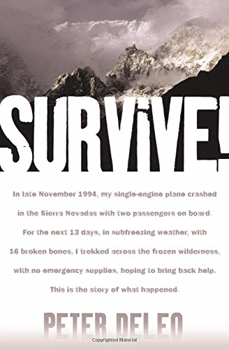 9780743270069: Survive!: My Fight For Life In The High Sierras