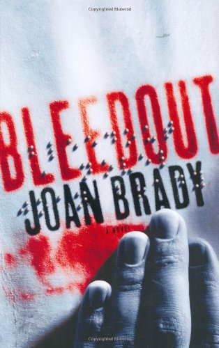 Bleedout: A Novel: Brady, Joan