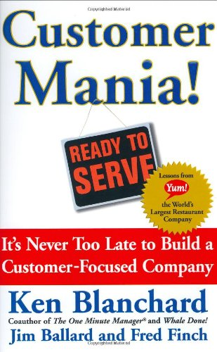 9780743270281: Customer Mania! It's Never Too Late to Build a Customer-Focused Company