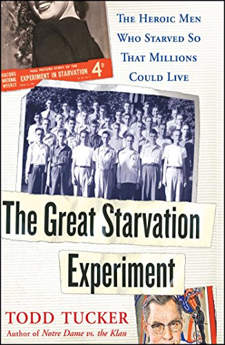 9780743270304: The Great Starvation Experiment: The Heroic Men Who Starved so That Millions Could Live