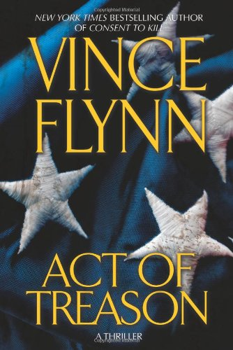 Act of Treason (Mitch Rapp Novels) (A Mitch Rapp Novel): Flynn, Vince
