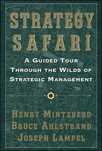 9780743270571: Strategy Safari: A Guided Tour Through the Wilds of Strategic Mangament: A Guided Tour Through The Wilds Of Strategic Management