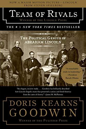 Team of Rivals: The Political Genius of Abraham Lincoln: Goodwin, Doris Kearns