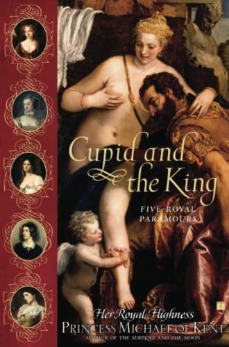 9780743270861: Cupid and the King: Five Royal Paramours
