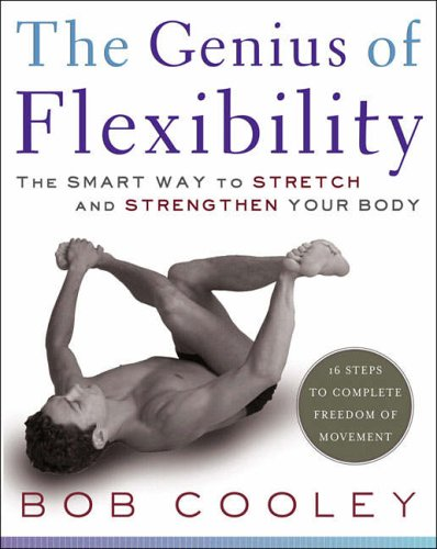 9780743270878: The Genius of Flexibility: The Smart Way to Stretch and Strengthen Your Body