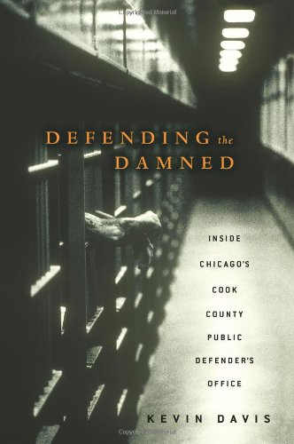 9780743270939: Defending the Damned: Inside Chicago's Cook County Public Defender's Office