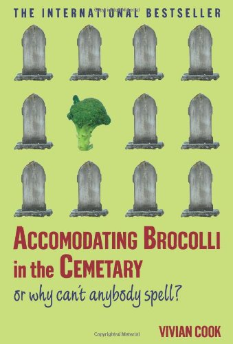 9780743270991: Accomodating Brocolli in the Cemetary: Or Why Can't Anybody Spell