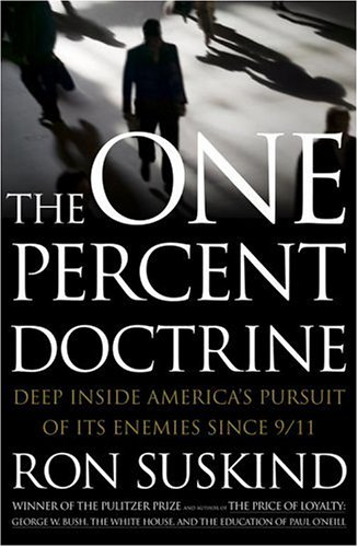 9780743271097: The One Percent Doctrine: Deep Inside America's Pursuit of Its Enemies Since 9/11