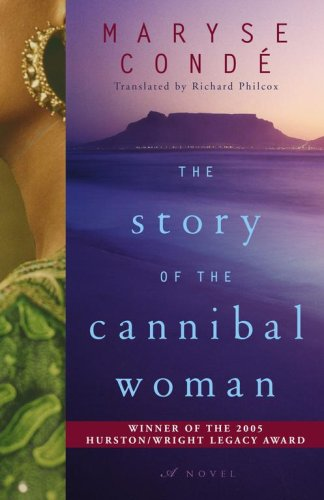 The Story of the Cannibal Woman: A Novel (0743271289) by Maryse Conde