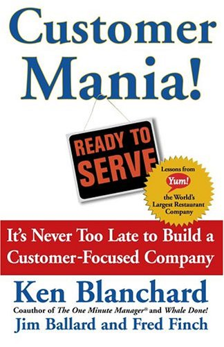 9780743271356: Customer Mania! It's Never Too Late to Build a Customer-Focused Company