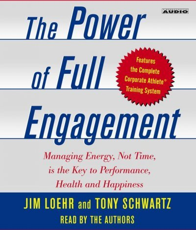 9780743271516: The Power Of Full Engagement - Managing Energy, Not Time, Is The Key To High Performance And Personal Renewal