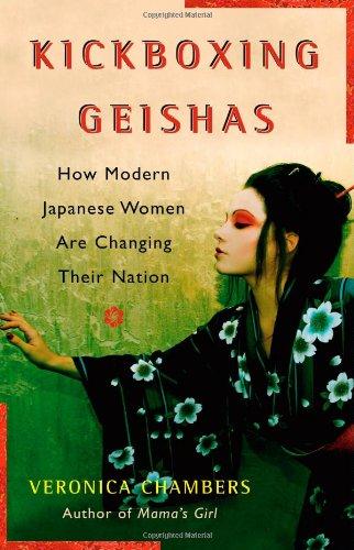 Kickboxing Geishas How Modern Japanese Women Are: Chambers, Veronica