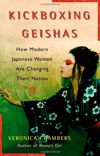 9780743271561: Kickboxing Geishas: How Modern Japanese Women Are Changing Their Nation