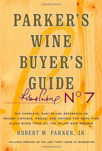 9780743271981: Parker's Wine Buyer's Guide: The Complete, Easy-To-Use Reference on Recent Vintages, Prices, and Ratings for More Than 8,000 Wines from All the Maj