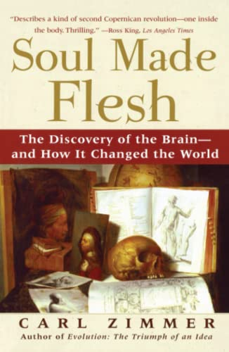 9780743272056: Soul Made Flesh: The Discovery of the Brain--and How it Changed the World