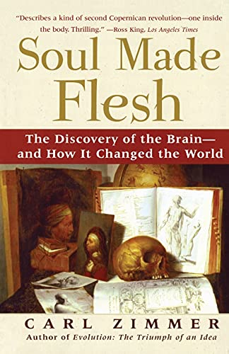 9780743272056: Soul Made Flesh: The Discovery of the Brain-and How it Changed the World