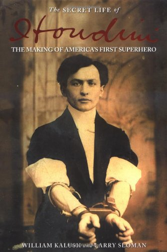 9780743272070: The Secret Life of Houdini: The Making of America's First Superhero