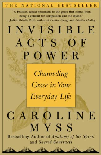 9780743272124: Invisible Acts of Power: Channeling Grace in Your Everyday Life