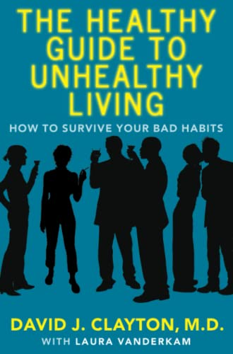 9780743272148: The Healthy Guide to Unhealthy Living: How to Survive Your Bad Habits