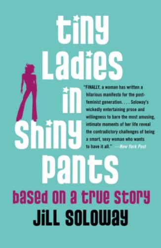 9780743272186: Tiny Ladies in Shiny Pants: Based on a True Story