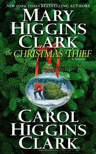 The Christmas Thief: A Novel: Clark, Mary Higgins;