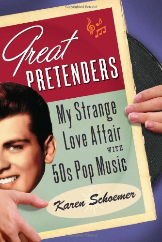 GREAT PRETENDERS: My Strange Love Affair With: Schoemer, Karen (PATTI