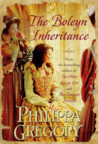 The Boleyn Inheritance (The Plantagenet and Tudor Novels): Gregory, Philippa