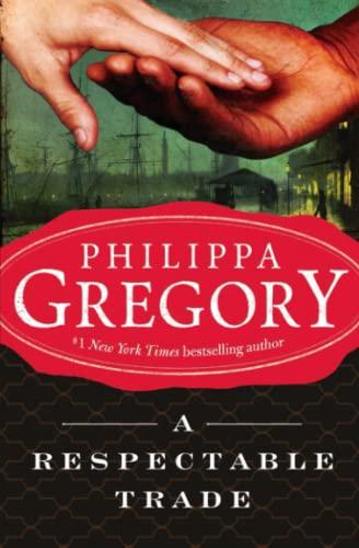 9780743272544: A Respectable Trade (Historical Novels)