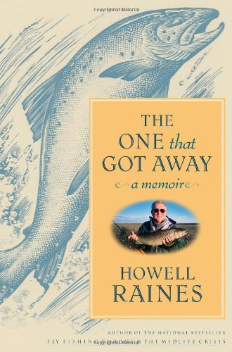 The One That Got Away: A Memoir: Raines, Howell - SIGNED FIRST PRINTING