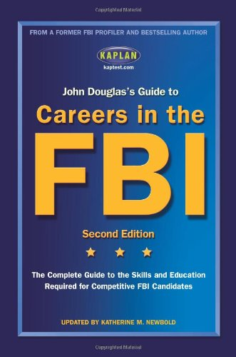 9780743272803: John Douglas's Guide to Careers in the FBI (Kaplan John Douglas's Guide to Careers in the FBI)