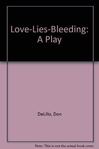 9780743273053: Love-lies-bleeding: A Play