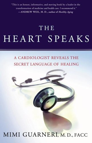 9780743273114: The Heart Speaks: A Cardiologist Reveals the Secret Language of Healing