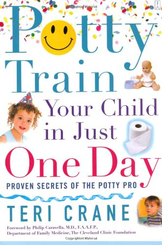 9780743273138: Potty Train Your Child in Just One Day: Proven Secrets of the Potty Pro [toilet training]