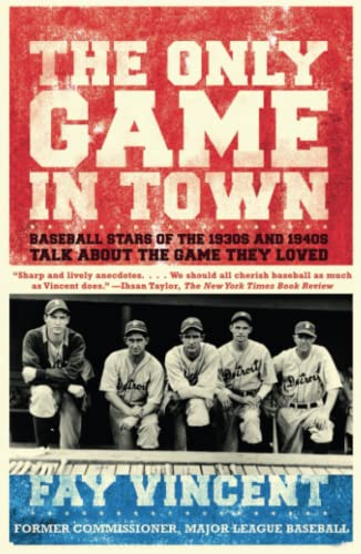 9780743273183: The Only Game in Town: Baseball Stars of the 1930s and 1940s Talk About the Game They Loved (The Baseball Oral History Project) (Volume 1)