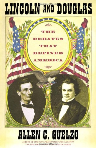 Lincoln and Douglas: The Debates That Defined: Guelzo, Allen C.