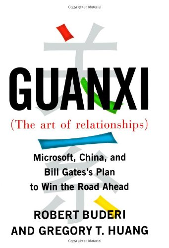 Guanxi (The Art of Relationships): Microsoft, China: Robert Buderi &
