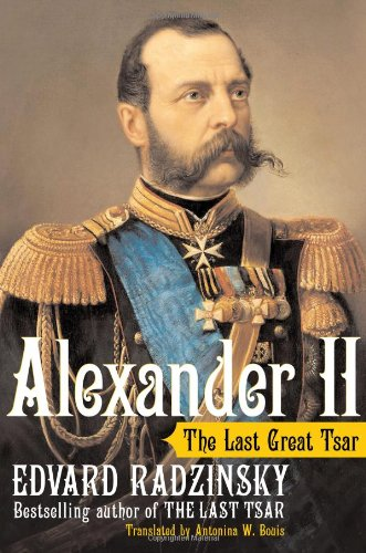 9780743273329: Alexander II: The Last Great Tsar
