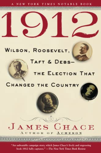 9780743273558: 1912: Wilson, Roosevelt, Taft and Debs--The Election that Changed the Country