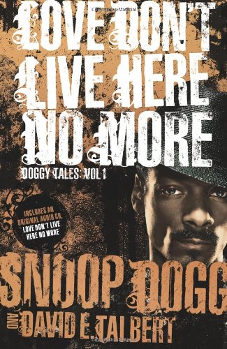 Love Don't Live Here No More: Book One of Doggy Tales: Dogg, Snoop; Talbert, David E.
