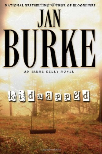 Kidnapped: A Novel (Irene Kelly Mysteries): Burke, Jan