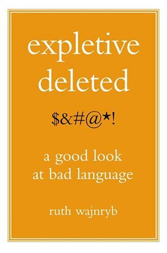 9780743274340: Expletive Deleted: A Good Look at Bad Language