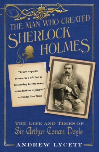 9780743275255: The Man Who Created Sherlock Holmes: The Life and Times of Sir Arthur Conan Doyle